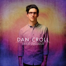 Sweet Disarray Dan Croll