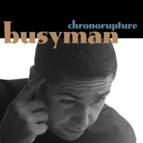 Chronorupture Busyman
