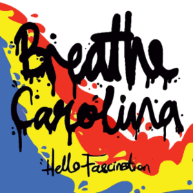 Hello Fascination Breathe Carolina