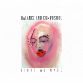 Light We Made Balance And Composure