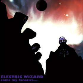 Come My Fanatics Electric Wizard