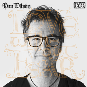 Love Without Fear Dan Wilson