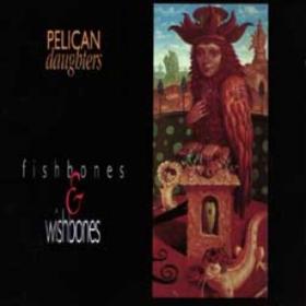 Fishbones & Wishbones Pelican Daughters