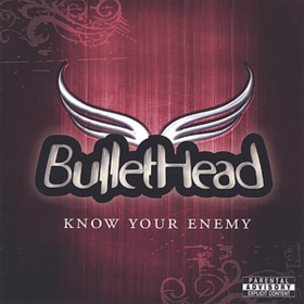 Know Your Enemy Bullethead