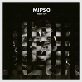 Edges Run Mipso