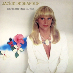 You're The Only Dancer Jackie Deshannon
