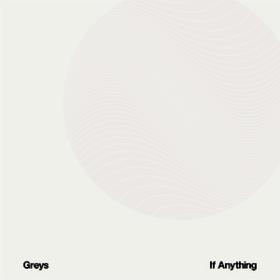If Anything Greys