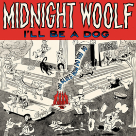 I'll Be A Dog Midnight Woolf