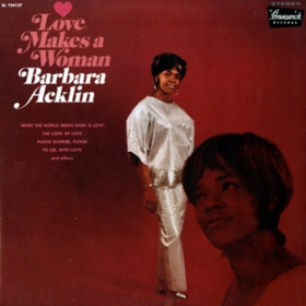 Love Makes A Woman Barbara Acklin