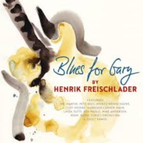 Blues For Gary Henrik Freischlader