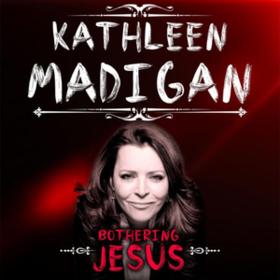 Bothering Jesus Kathleen Madigan