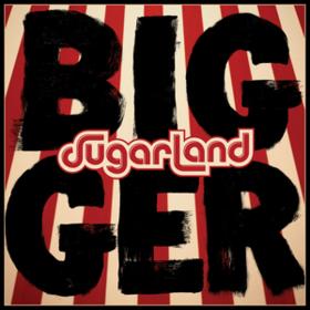 Bigger Sugarland