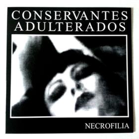 Necrofilia Conservantes Adulterados