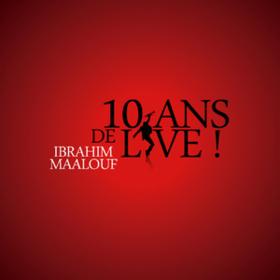 Live Tracks - 2006/2016 Ibrahim Maalouf
