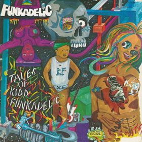 Tales Of Kidd Funkadelic Funkadelic