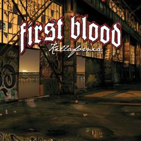 Killafornia First Blood