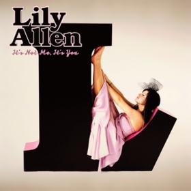 It's Not Me, It's You Lily Allen