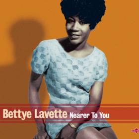 Nearer To You Bettye Lavette
