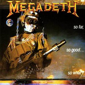 So Far So Good So What Megadeth