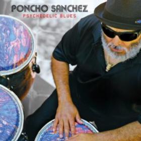 Psychedelic Blues Poncho Sanchez