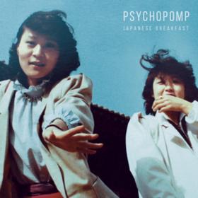 Psychopomp Japanese Breakfast