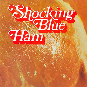 Ham Shocking Blue