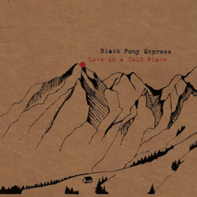 Love In A Cold Place Black Pony Express