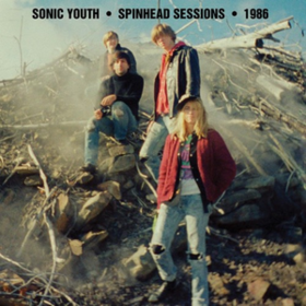 Spinhead Sessions 1986 Sonic Youth