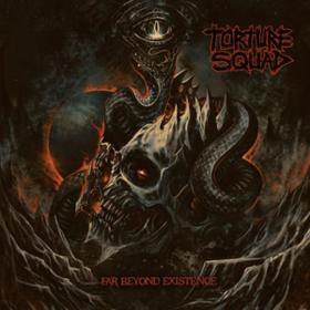 Far Beyond Existence Torture Squad