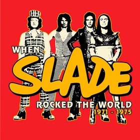When Slade Rocked The World 1971-1975 (Deluxe Edition) Slade