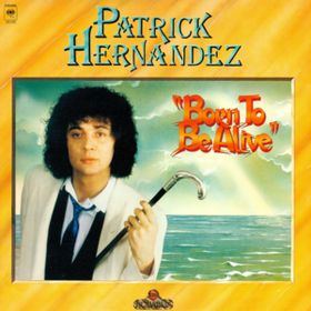 Born To Be Alive Patrick Hernandez
