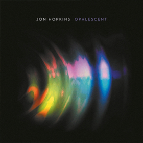 Opalescent Jon Hopkins