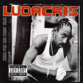 Back For The First Time Ludacris