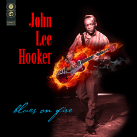 Blues On Fire John Lee Hooker