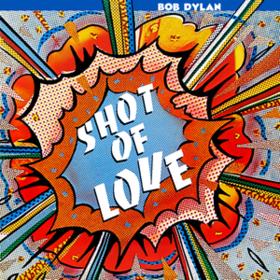 Shot Of Love Bob Dylan