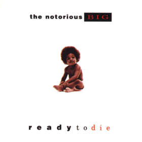 Ready To Die Notorious B.I.G.