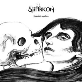 Deep Calleth Upon Deep Satyricon
