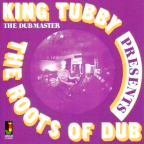 Roots Of Dub King Tubby