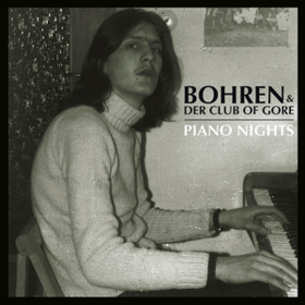 Piano Nights Bohren & Der Club Of Gore
