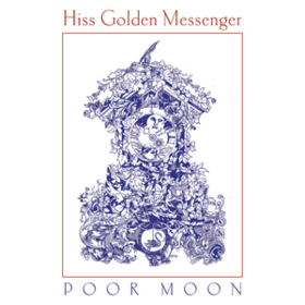 Poor Moon Hiss Golden Messenger