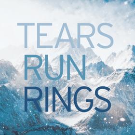 In Surges Tears Run Rings
