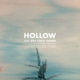 Hollow Cut Off Your Hands