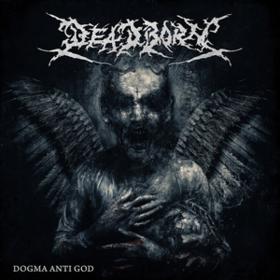 Dogma Anti God Deadborn
