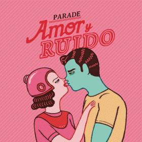 Amor Y Ruido Parade
