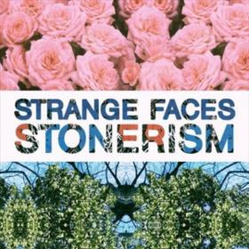 Stonerism Strange Faces