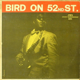 Bird On 52nd Street Charlie Parker