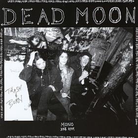 Trash And Burn Dead Moon