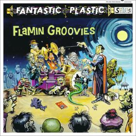 Fantastic Plastic Flamin' Groovies