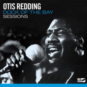 Dock Of The Bay Sessions Otis Redding