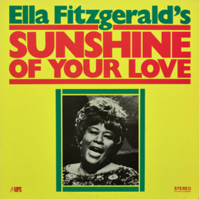 Sunshine Of Your Love Ella Fitzgerald